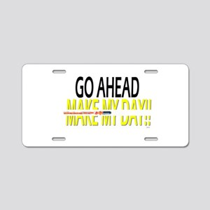 go ahead make my day Aluminum License Plate