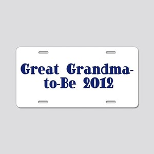 Great Grandma-to-Be 2012 Aluminum License Plate