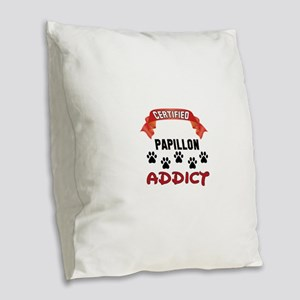 Certified Papillon Addict Burlap Throw Pillow