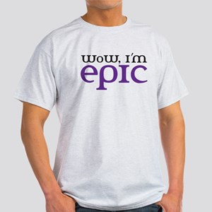 WoW i'm epic Light T-Shirt
