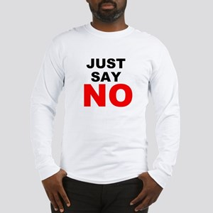No to Drugs Long Sleeve T-Shirt
