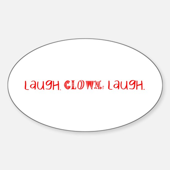 Laugh, Clown, Laugh Sticker (Oval)