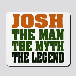 JOSH - The Legend Mousepad