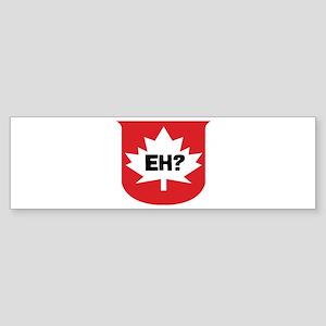 CANADA EH? Bumper Sticker