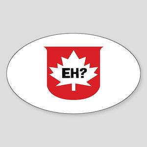 CANADA EH? Oval Sticker