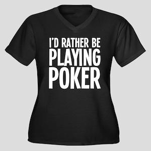 I'd Rather Be Playing Poker Women's Plus Size V-Ne