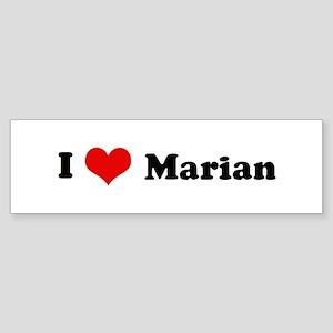 I Love Marian Bumper Sticker