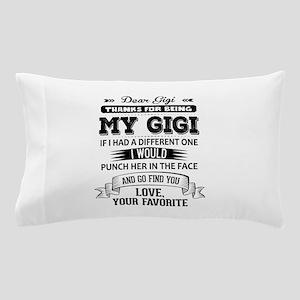 Dear Gigi, Love, Your Favorite Pillow Case
