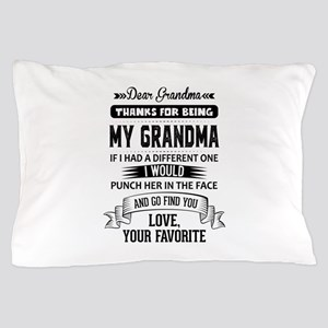 Dear Grandma, Love, Your Favorite Pillow Case