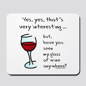 Seen my wine funny Mousepad
