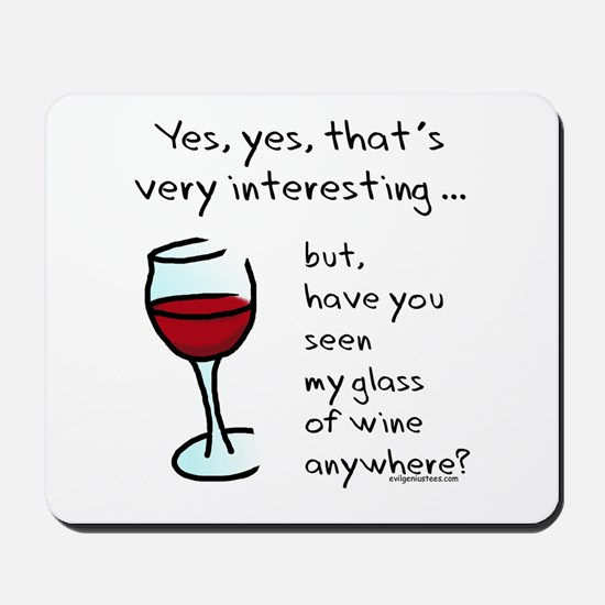 Seen my wine funny Mousepad