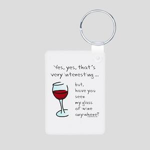 Seen my wine funny Aluminum Photo Keychain