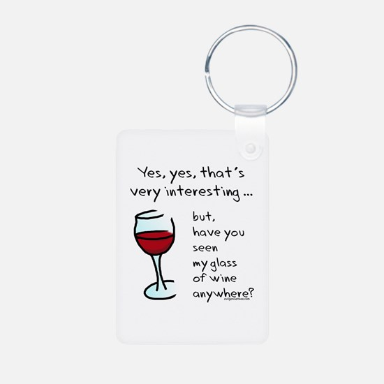 Seen my wine funny Keychains