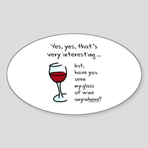 Seen my wine funny Sticker (Oval)