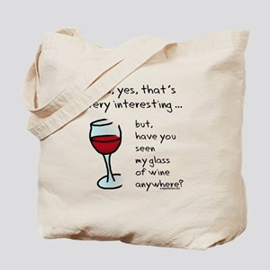 Seen my wine funny Tote Bag