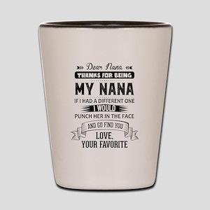 Dear Nana, Love, Your Favorite Shot Glass