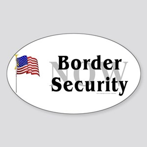 Border Security Now Sticker (Oval)