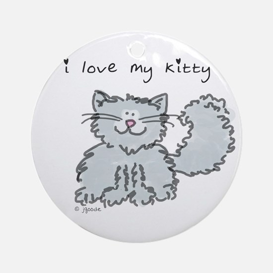 Love My Kitty (gray) Ornament (Round)
