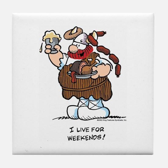 I Live For Weekends Tile Coaster