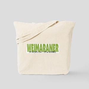 Weimaraner IT'S AN ADVENTURE Tote Bag