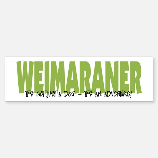 Weimaraner IT'S AN ADVENTURE Bumper Bumper Bumper Sticker