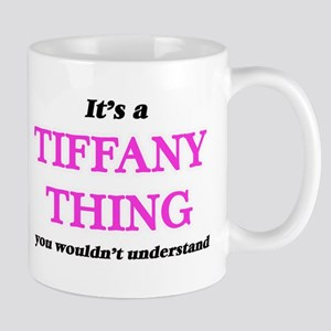 It's a Tiffany thing, you wouldn't un Mugs