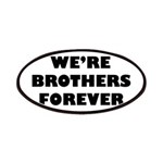We're We Are Brothers Forever Patches