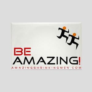 Be Amazing! - Rectangle Magnet