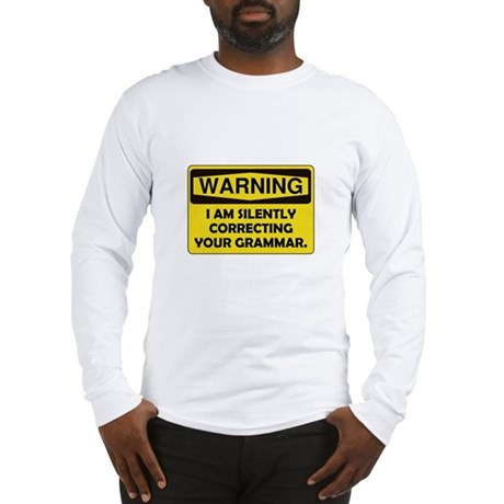 Warning Grammar Long Sleeve T-Shirt