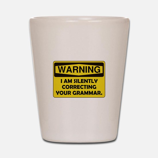 Warning Grammar Shot Glass