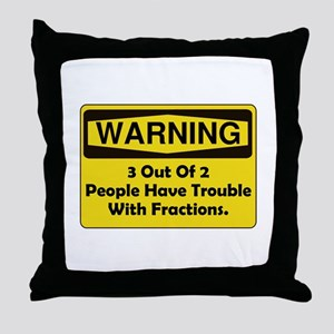 Warning Fraction Throw Pillow