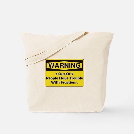 Warning Fraction Tote Bag