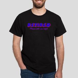 Retired, Please Tell My Wife Dark T-Shirt