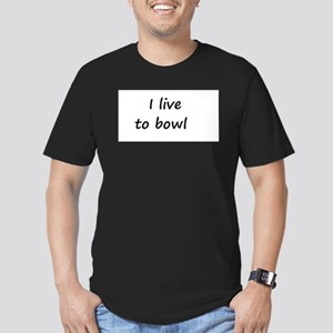 I live to bowl Men's Fitted T-Shirt (dark)