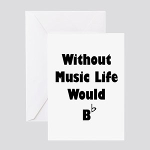 Life without music would b flat greeting cards cafepress music b flat greeting card m4hsunfo Image collections