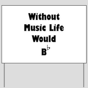 Music B Flat Yard Sign