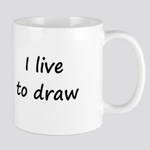 I live to draw Mug