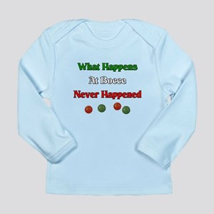 What happens at bocce never happened Long Sleeve I