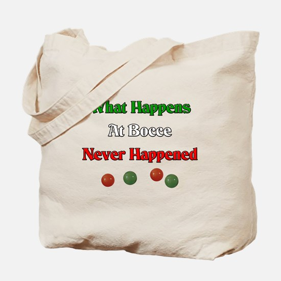 What happens at bocce never happened Tote Bag