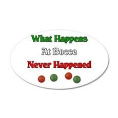 What happens at bocce never happened 22x14 Oval Wa