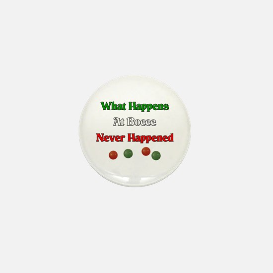 What happens at bocce never happened Mini Button