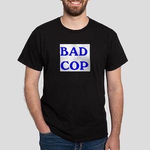 bad cop Dark T-Shirt