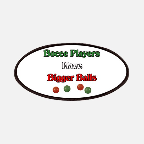 Bocce players have bigger balls. Patches