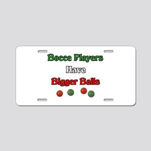 Bocce players have bigger balls. Aluminum License