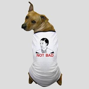 Obama Not Bad Dog T-Shirt
