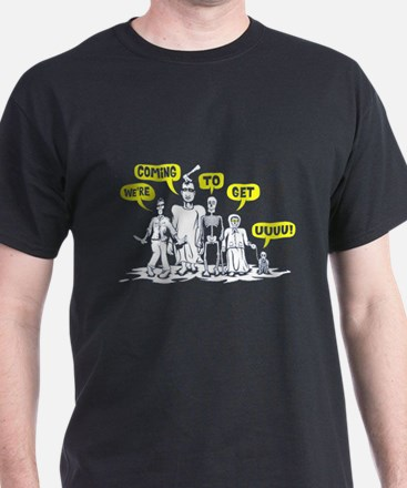 We're coming to get you! T-Shirt