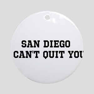 San Diego I Can't Quit You Ornament (Round)