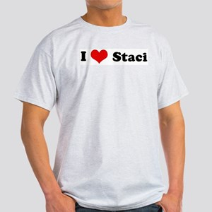 I Love Staci Ash Grey T-Shirt