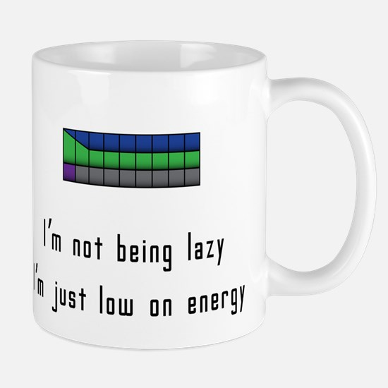 Not lazy, Just low on energy Mug