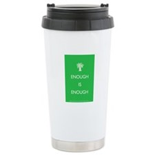 Enough Is Enough Stainless Steel Travel Mug